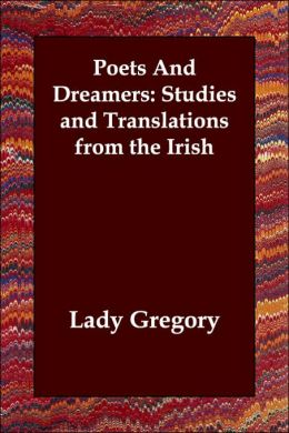 Poets And Dreamers:Studies and Translations from the Irish