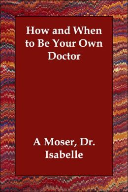 How And When To Be Your Own Doctor