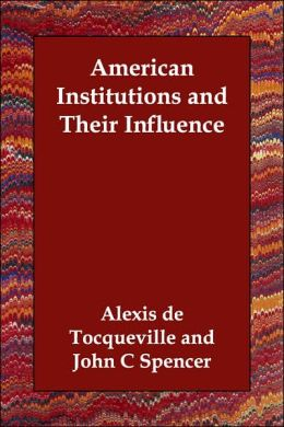 American Institutions and Their Influenc