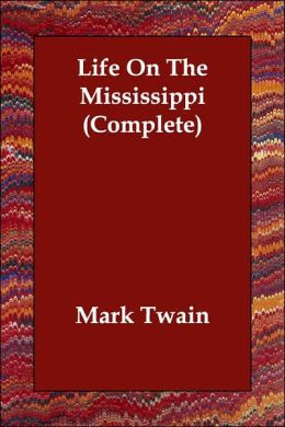 Life On The Mississippi: Complete