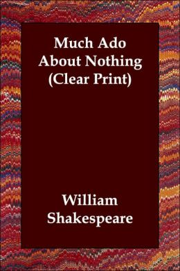 Much Ado About Nothing (Clear Print)