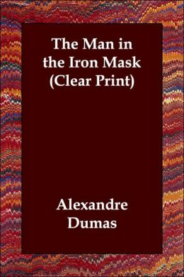 The Man In The Iron Mask (Clear Print)