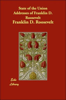 State Of The Union Addresses Of Franklin D. Roosevelt