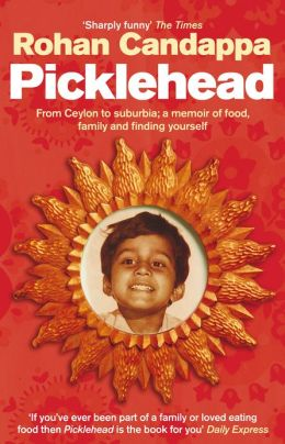 Picklehead: From Ceylon to suburbia; a memoir of food, family and finding yourself