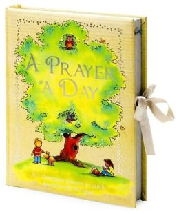 A Prayer a Day: 365 Charming Prayers to Guide You Through the Year