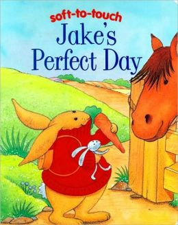 Jake's Perfect Day (Soft-to-Touch Series)