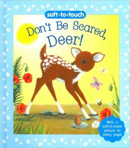 Don't Be Scared, Deer! (Soft-to-Touch Series)