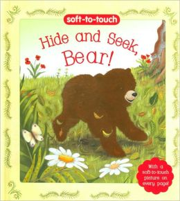 Hide and Seek, Bear! (Soft-to-Touch Series)