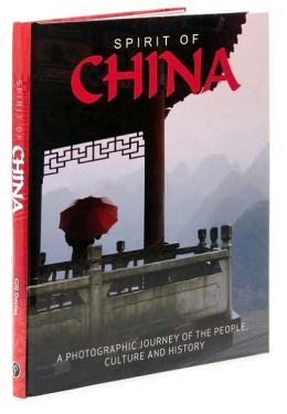 Spirit of China: A Photographic Journey of the Culture and History