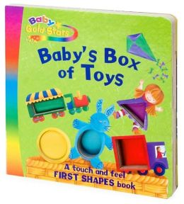 Baby's Box of Toys: A Touch and Feel First Shapes Book (Baby Gold Stars Series)