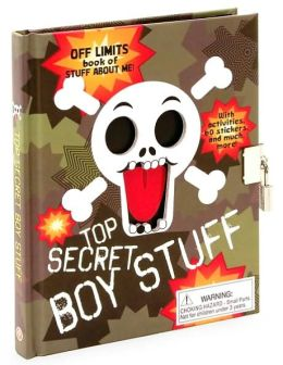 Top Secret Boy Stuff: Off Limits Book of Stuff About Me