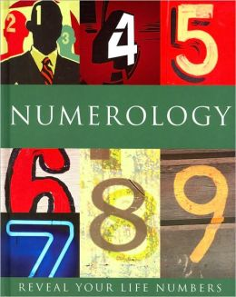 Numerology: Reveal Your Life in Numbers