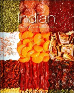 Indian: A Collection of over 100 Essential Recipes
