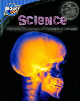 Science: Discover the Secrets of the World of Science (Discovery Kids Series)