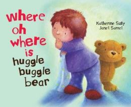 Where O Where Is Huggle Buggle Bear?