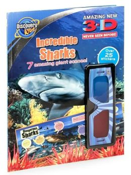 3-D Incredible Sharks (Discovery Kids Series)