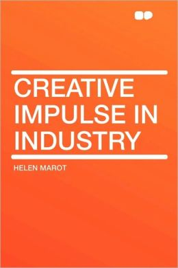 Creative Impulse In Industry