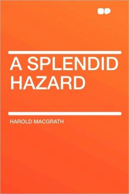 A Splendid Hazard