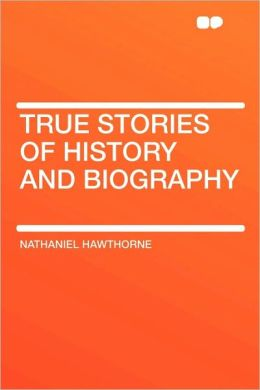 True Stories Of History And Biography