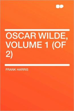 Oscar Wilde, Volume 1 (Of 2)