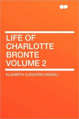 Life of Charlotte Brontë, Volume 2