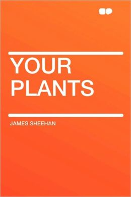 Your Plants