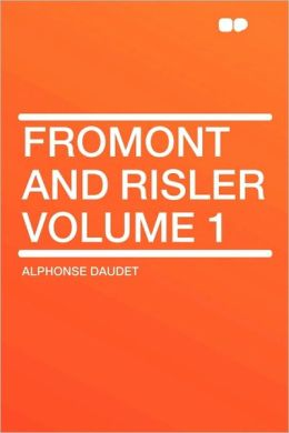 Fromont And Risler Volume 1