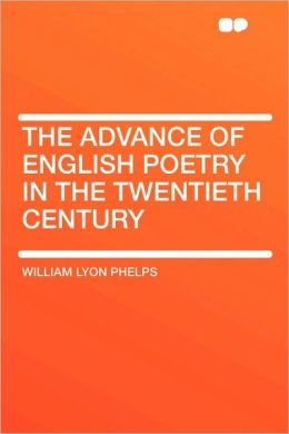 The Advance Of English Poetry In The Twentieth Century
