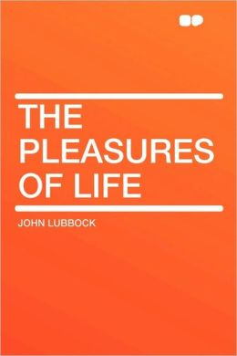 The Pleasures Of Life