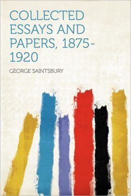 Collected Essays and Papers, 1875-1920
