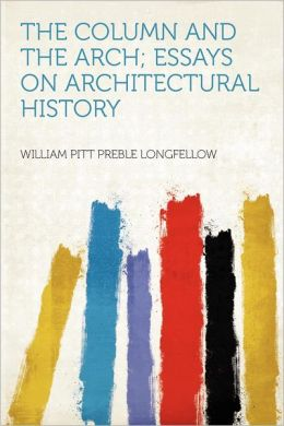 The Column and the Arch; Essays on Architectural History