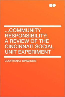 ...Community Responsibility; a Review of the Cincinnati Social Unit Experiment