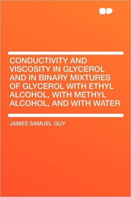 Conductivity and Viscosity in Glycerol and in Binary Mixtures of Glycerol with Ethyl Alcohol, with Methyl Alcohol, and with Water
