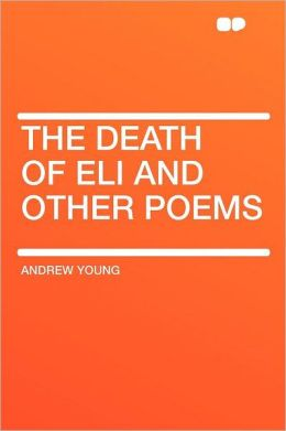The Death of Eli and Other Poems