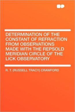 Determination of the Constant of Refraction from Observations Made with the Repsold Meridian Circle of the Lick Observatory