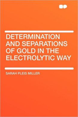 Determination and Separations of Gold in the Electrolytic Way