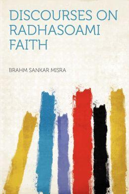 Discourses on Radhasoami Faith