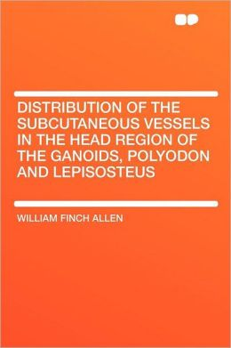 Distribution of the Subcutaneous Vessels in the Head Region of the Ganoids, Polyodon and Lepisosteus
