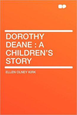 Dorothy Deane: a Children's Story
