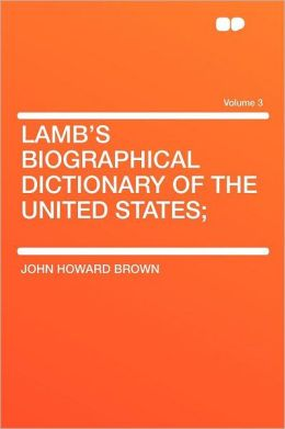 Lamb's Biographical Dictionary of the United States; Volume 3