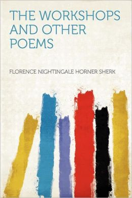 The Workshops and Other Poems