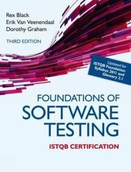 Foundations of Software Testing ISTQB Certification by Rex Black .