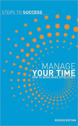 Manage Your Time: How To Work More Effectively