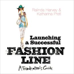 Launching a Successful Fashion Line: A Trendsetters Guide