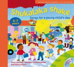 Shukalaka Shake: Songs for a Young Child's Day. by Anne Johnson, Michele Chowrimootoo, Kate Corkery