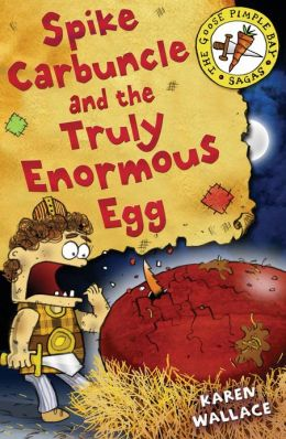 Spike Carbuncle and the Truly Enormous Egg