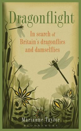 Dragonflight: In search of Britain's dragonflies and damselflies