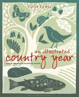 An Illustrated Country Year: Nature uncovered month by month