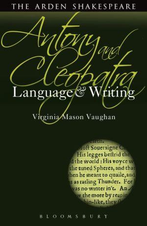 Antony and Cleopatra: Language and Writing