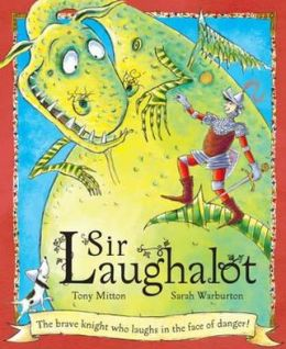 Sir Laughalot. Tony Mitton, Sarah Warburton